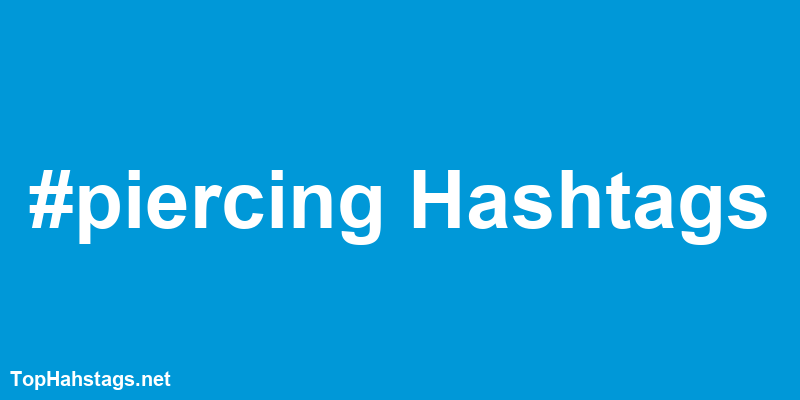 piercing Hashtags