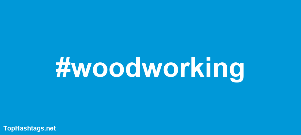 woodworking Hashtags